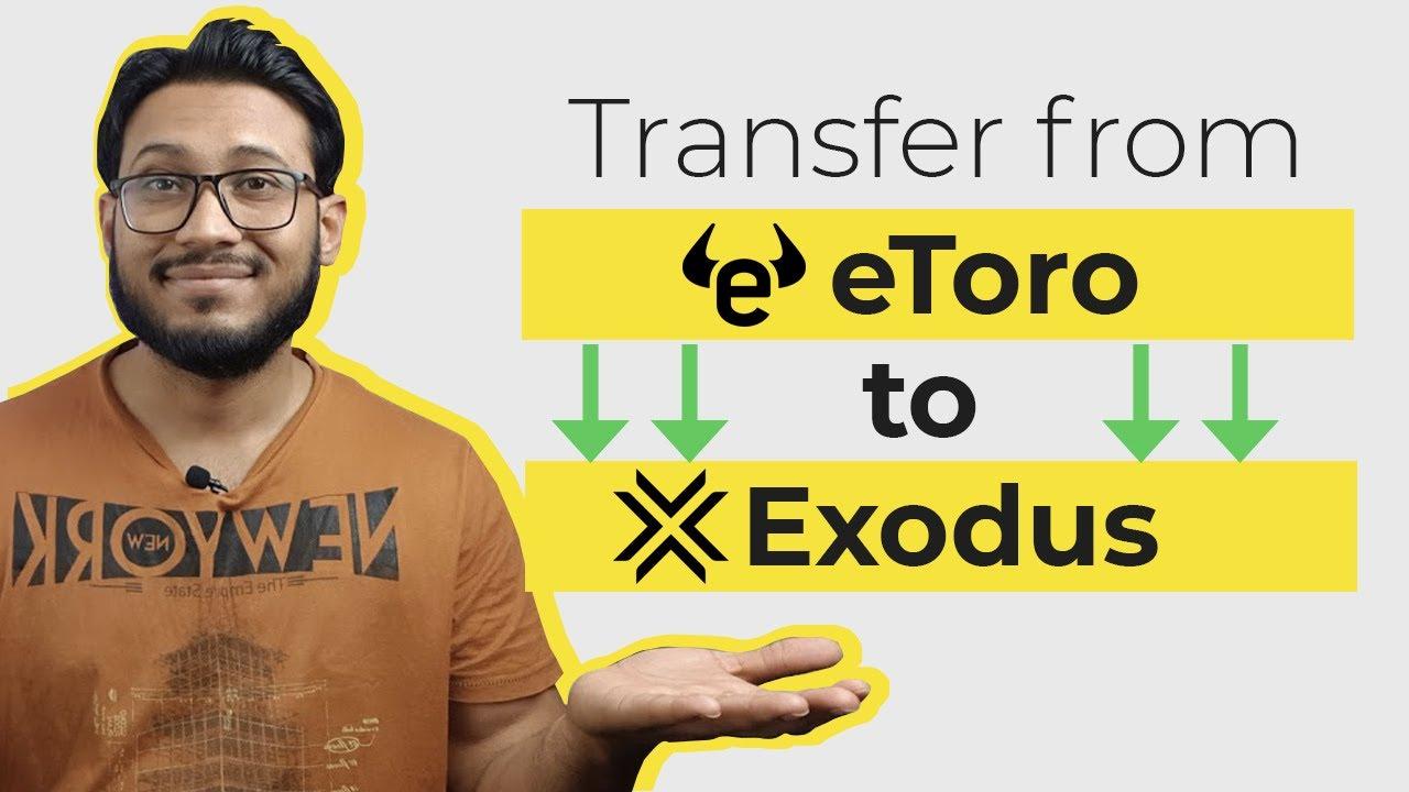 Transfer from etoro to exodus – eToro Wallet / eToro Money Series