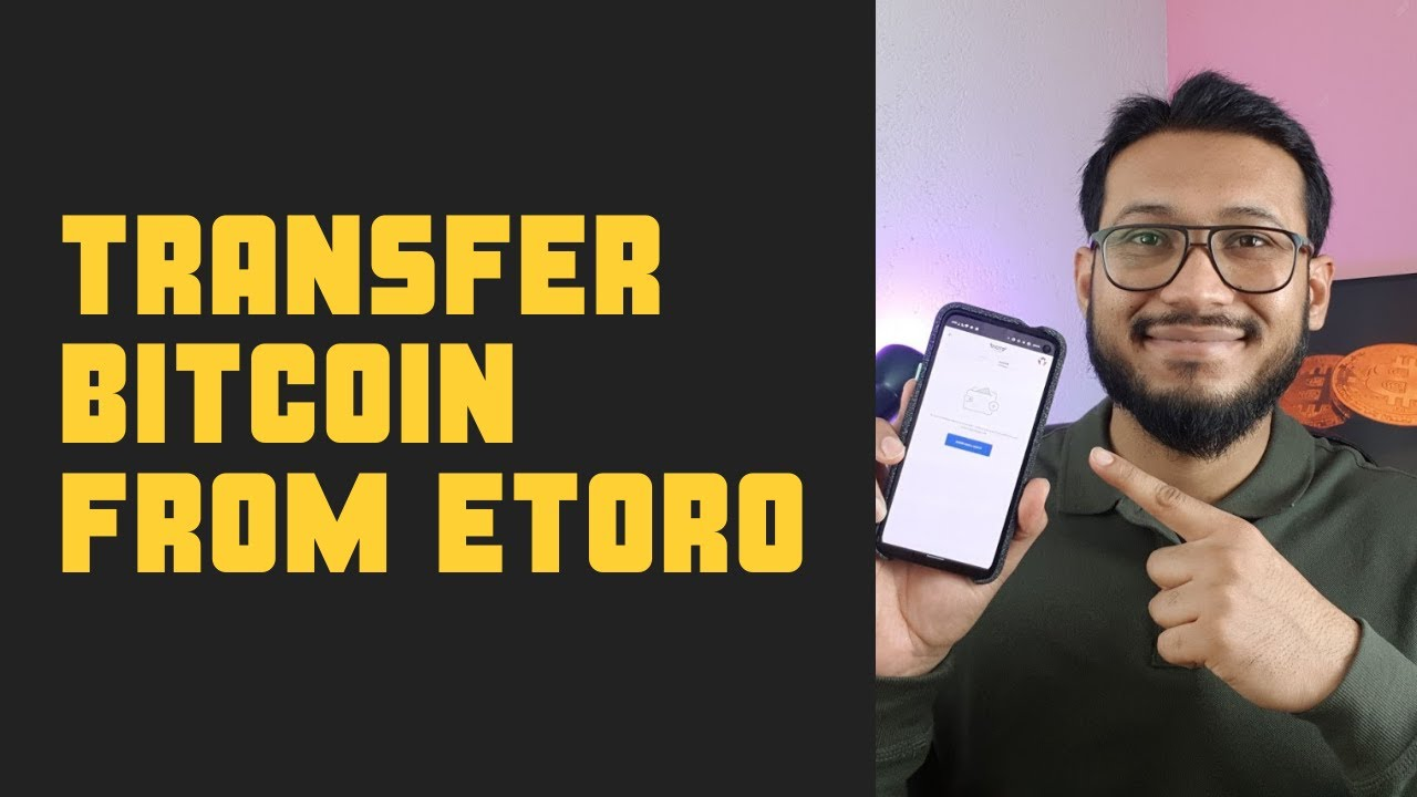 Transfer Bitcoin from Etoro